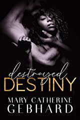 Destroyed Destiny (Crowne Point Book 4) Kindle Edition