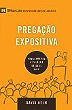 Pregação Expositiva: Proclamando a palavra de Deus hoje (9Marcas) (Portuguese Edition)