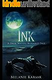 Ink: A Dark Waters Mermaid Tale