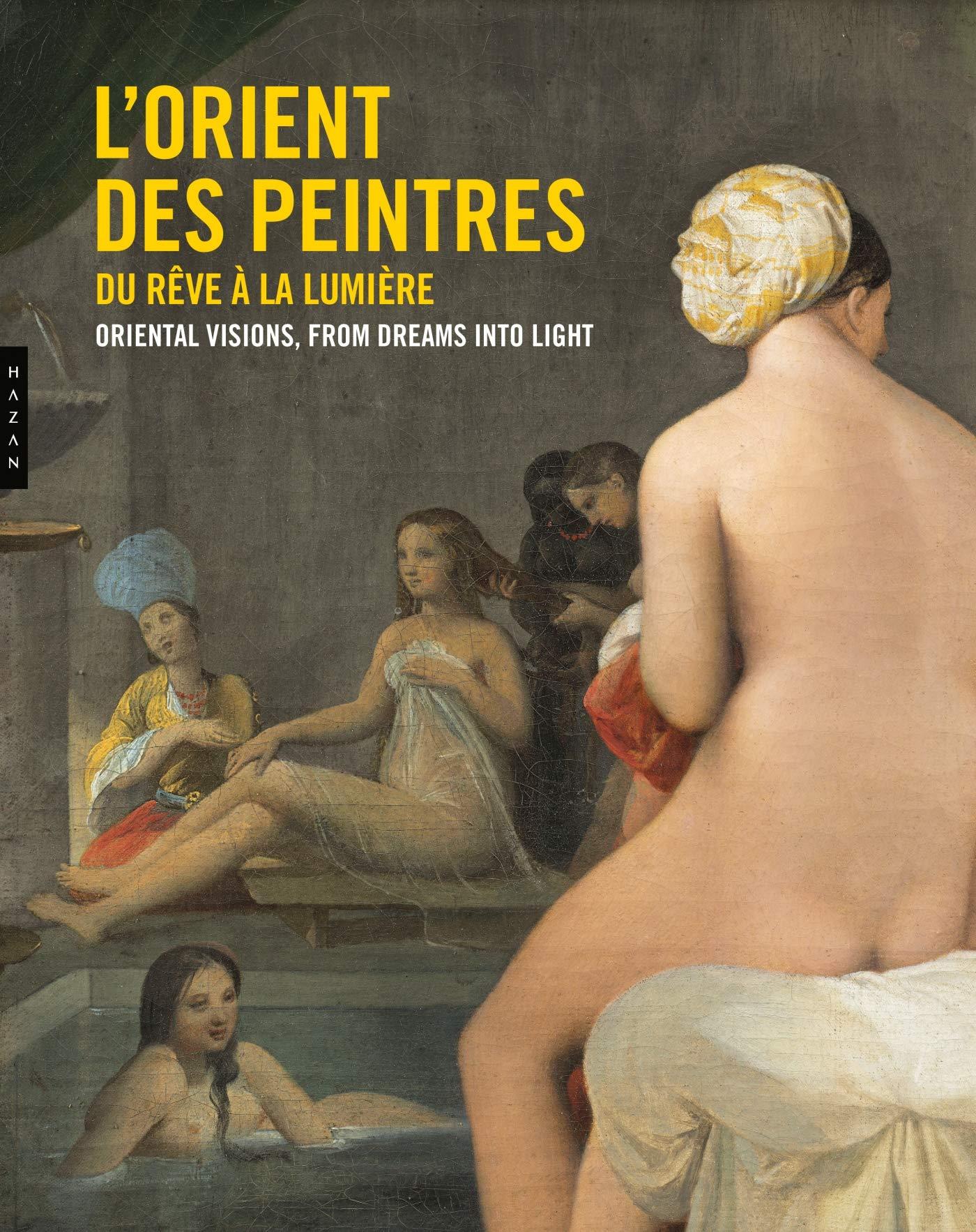 L'Orient des peintres, du rêve à la lumière por Christine Peltre