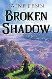 Broken Shadow (Shadowlands Book II) (Shadowlands Duology)