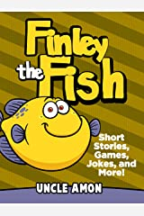 Finley the Fish: Short Stories, Games, Jokes, and More! (Fun Time Reader Book 5) Kindle Edition