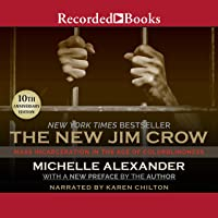 The New Jim Crow: Mass Incarceration in the Age of Colorblindness, 10th Anniversary...