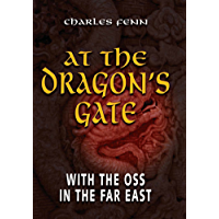 At the Dragon's Gate: With the OSS in the Far East
