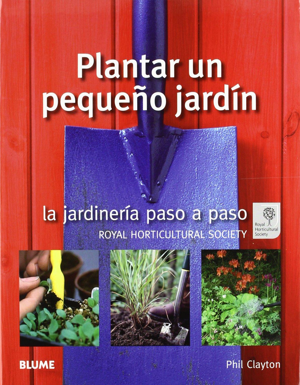 Jardinería paso a paso. Plantar un pequeño jardín: Amazon.es: Phil ...