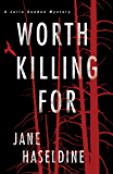 Worth Killing For (A Julia Gooden Mystery)