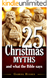 25 Christmas Myths and What the Bible Says