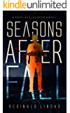 Seasons After Fall: A Post-Apocalyptic Novel