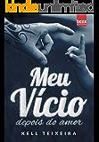 Meu Vício Depois Do Amor: Duologia Meu Vício (Portuguese Edition)