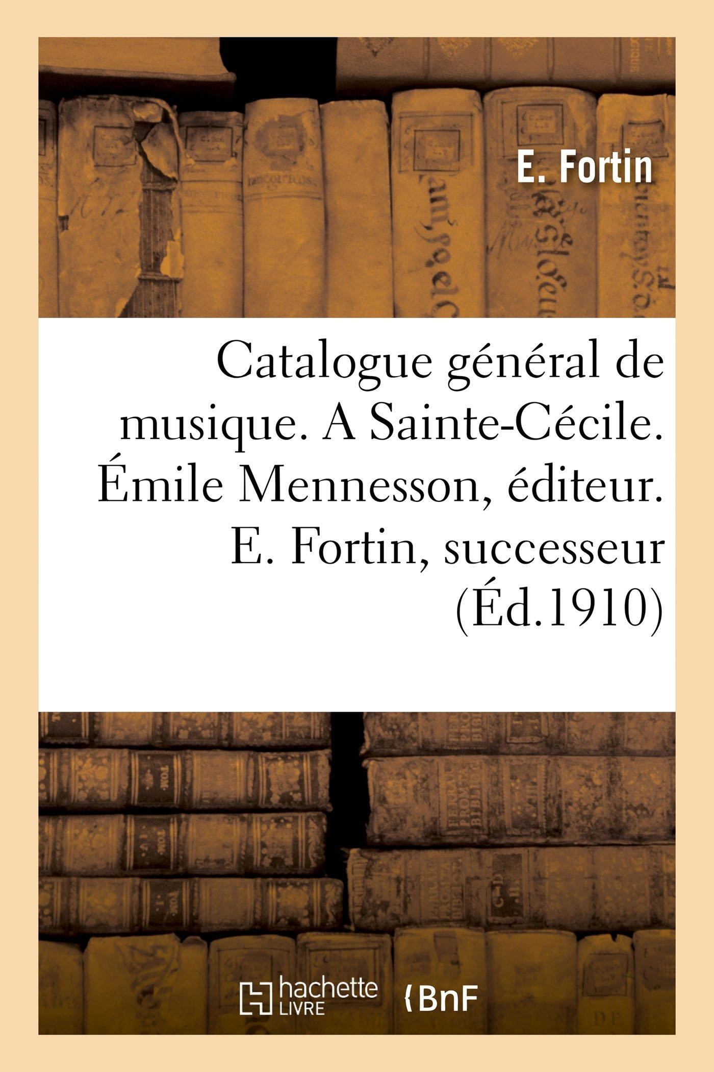 Read Online Catalogue Général de Musique. a Sainte-Cécile (Arts) (French Edition) ebook