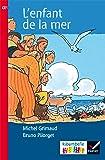 Ribambelle CE1 série Rouge éd. 2016 - L'enfant de la mer (album nº4)