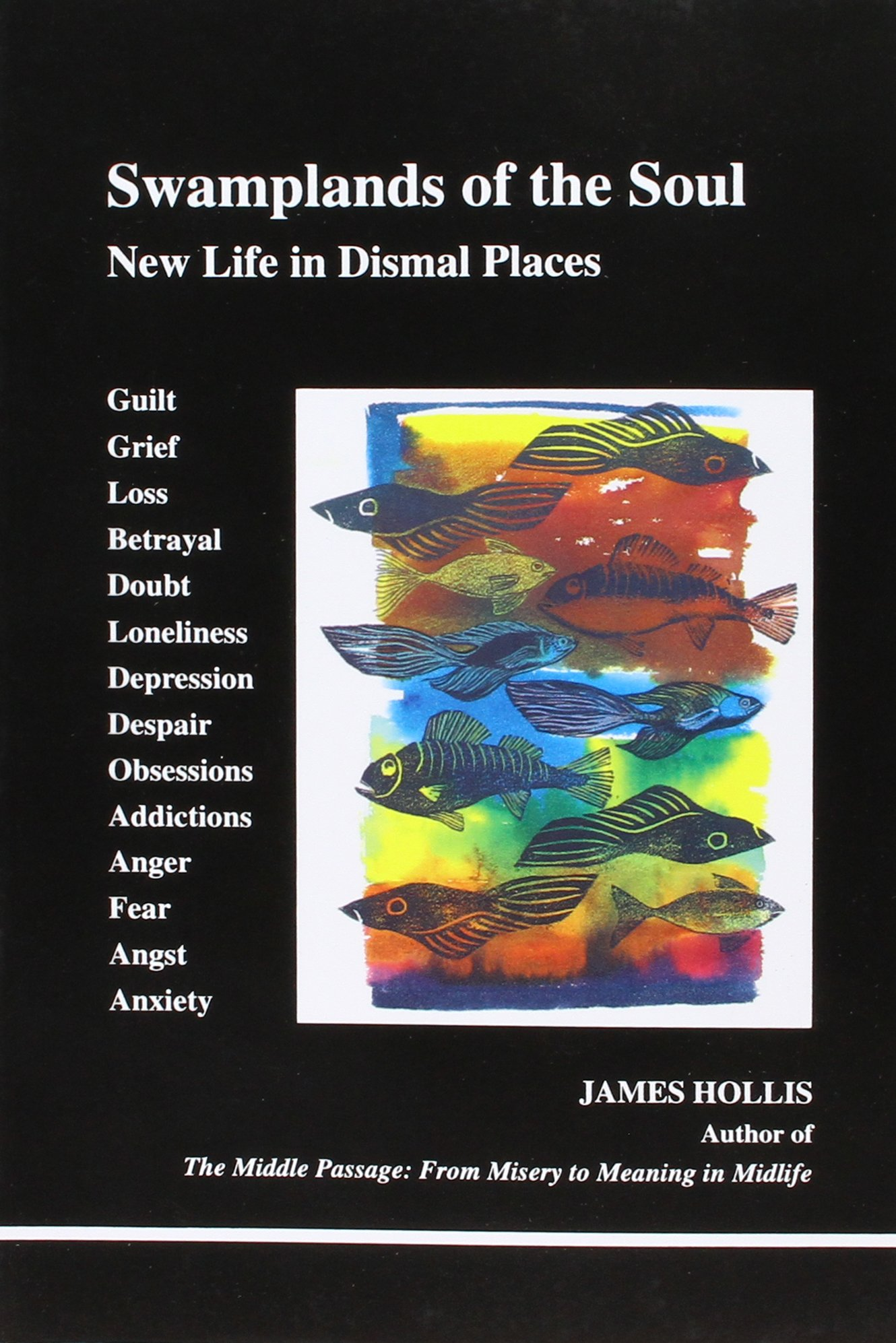 Swamplands of the Soul: New Life in Dismal Places (Studies in Jungian Psychology by Jungian Analysts) Paperback – September 1, 1996 James Hollis Inner City Books 0919123740 Movements - Jungian