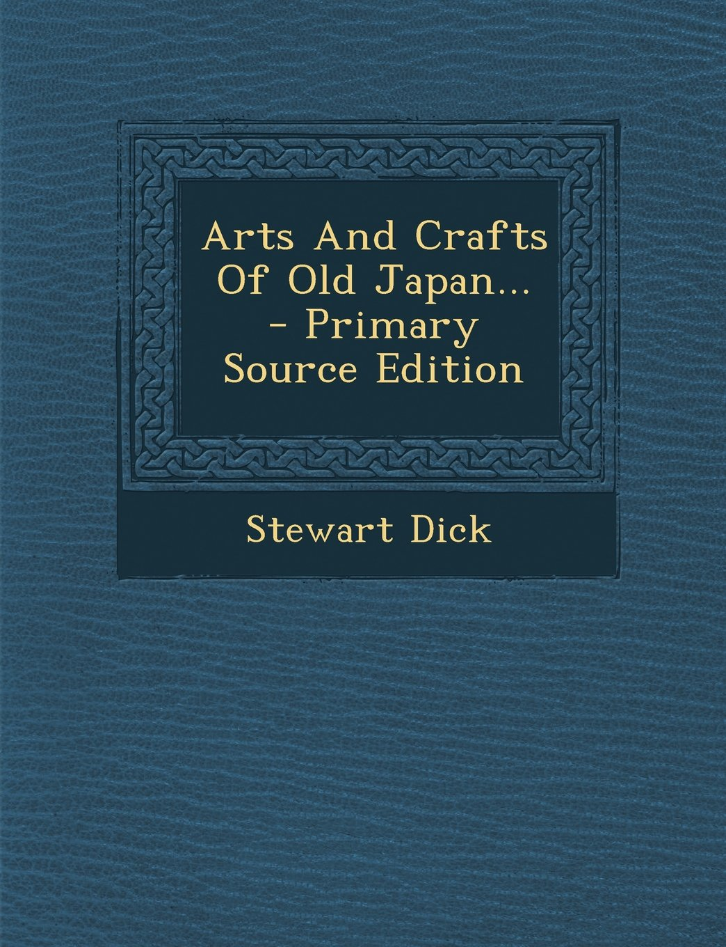 Arts And Crafts Of Old Japan... - Primary Source Edition pdf epub