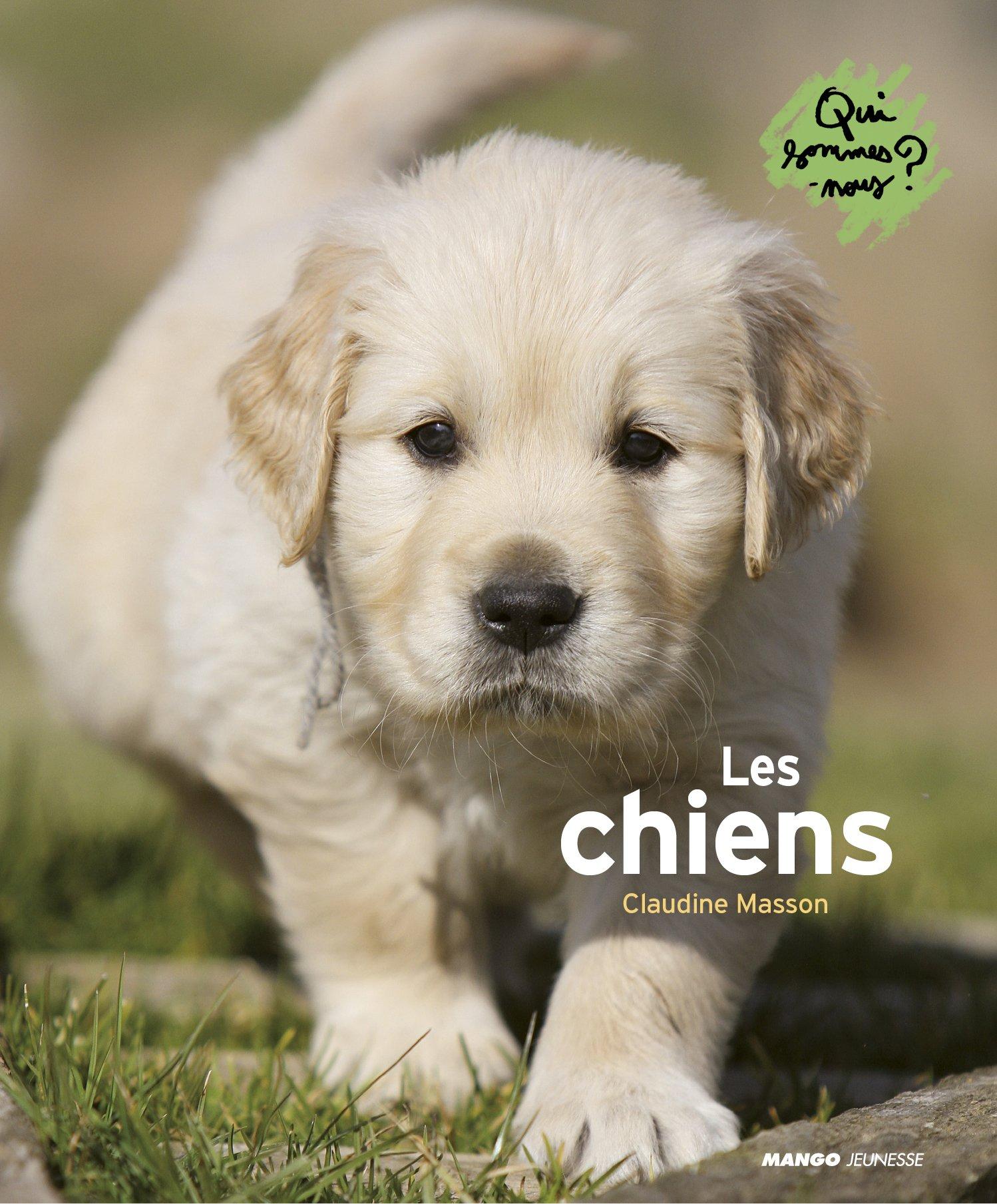 Les chiens Album – 8 septembre 2011 Claudine Masson Mango Jeunesse 2740428464 TL2740428464
