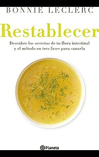 Restablecer: Descubre los secretos de tu flora intestinal y el método en tres fases para