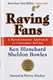 Raving Fans by Ken Blanchard (1-Jan-1996) Hardcover