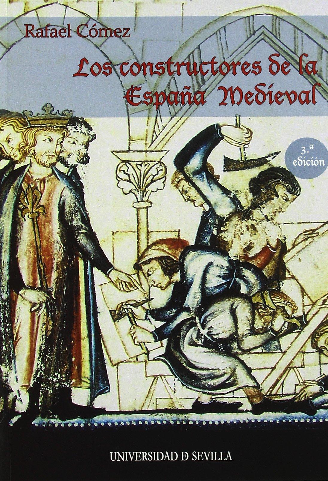 Los constructores de la España Medieval: 63 Serie Historia y Geografía: Amazon.es: Cómez, Rafael: Libros