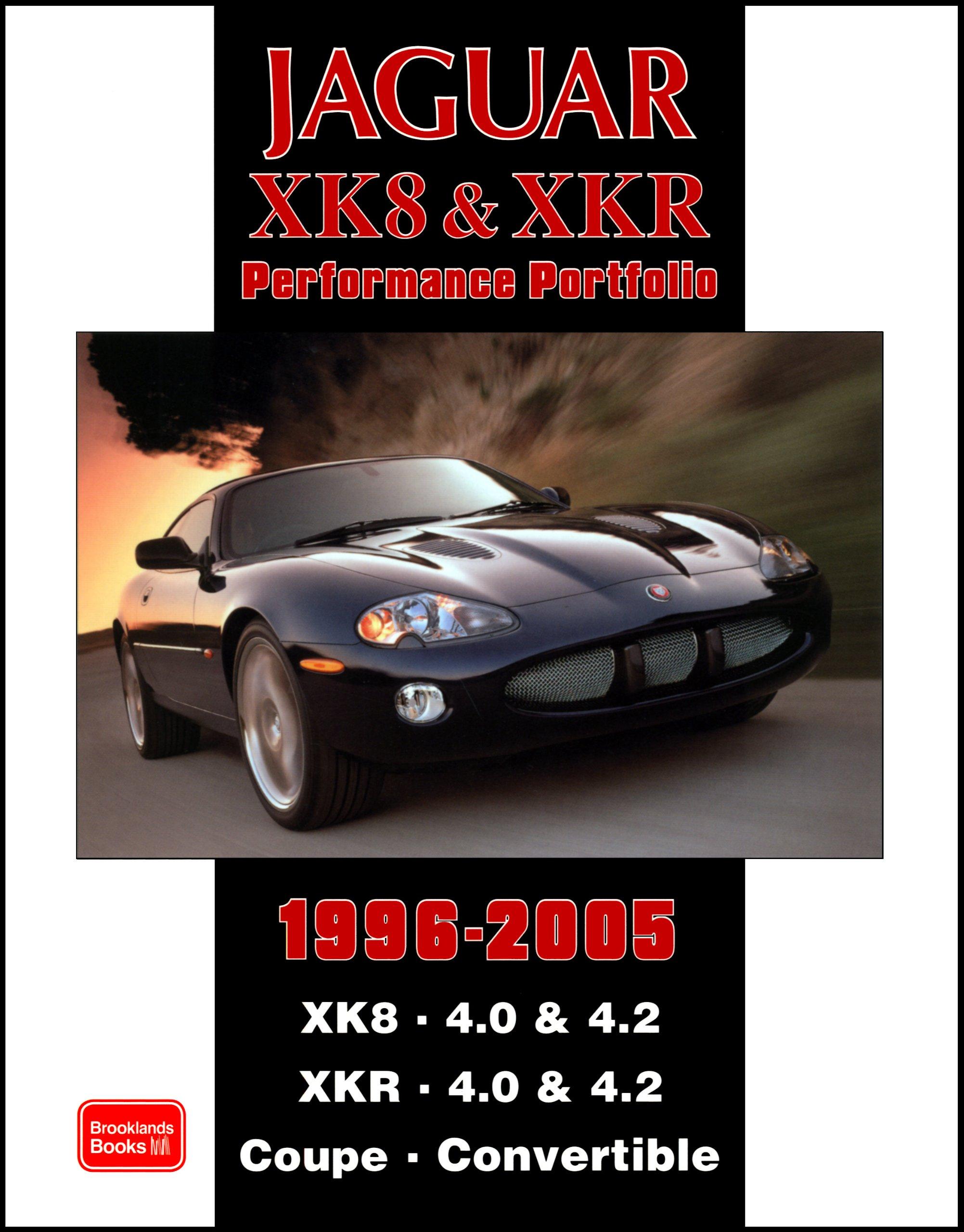 Jaguar XK8 and XKR Performace Portfolio 1996-2005: XK8. 4.0 & 4.2 XKR. 4.0 and 4.2 Coupe. Convertible Performance Portfolio: Amazon.es: R. M. Clarke: Libros ...