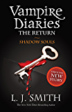 The Vampire Diaries: Shadow Souls: Book 6: 2/3 (The Vampire Diaries: The Return)
