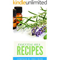 ESSENTIAL OILS RECIPES: THE COMPLETE BEGINNERS GUIDE OF ESSENTIAL OILS AND AROMATHERAPY CONTAINS PROFILES FOR 125 ESSENTIAL OILS, 35 CARRIER OILS AND RECIPES (WEIGHT LOSS, REMEDIES, HEALTH, HEALING)