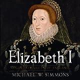 Elizabeth I: Legendary Queen of England
