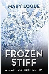 Frozen Stiff (Claire Watkins Book 8) Kindle Edition