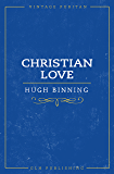 Christian Love (Annotated) (Vintage Puritan)