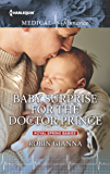 Baby Surprise for the Doctor Prince (Royal Spring Babies)