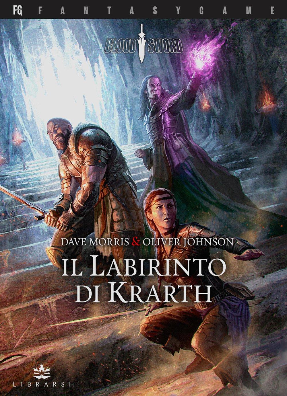 Il Labirinto di Krarth. Blood sword: 1 Copertina flessibile – 31 mar 2018 Dave Morris Oliver Johnson R. Nicholson E. Visone