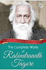The Complete Works of Rabindranath Tagore (GP Complete Works Book 1) Kindle Edition