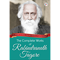 The Complete Works of Rabindranath Tagore (Illustrated Edition) (B000APX8WC)