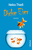 Dicke Eier: Roman