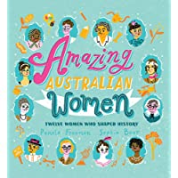 Amazing Australian Women: Twelve Women Who Shaped History