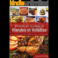 Plus de 40 recettes de Viandes et Volailles: La cuisine avec mon robot cuiseur multifonction (La cuisine avec mon Thermomix t. 5) (French Edition)