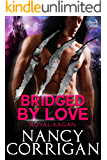 Bridged by Love: Kagan Wolves (sexy version) (Shifter World: Royal-Kagan series Book 5)