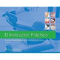 El Instructor Práctico, Una Guia Ilustrado Para la Presentacion de Casos (Spanish Edition)