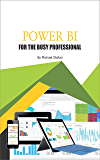 Power BI for the Busy Professional (English Edition)
