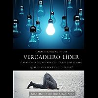 Características de um verdadeiro líder: suas diferenças para os líderes pro forma (Liderança Cristã Livro 29)