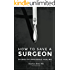 How to Save a Surgeon: Stories of Impossible Healing