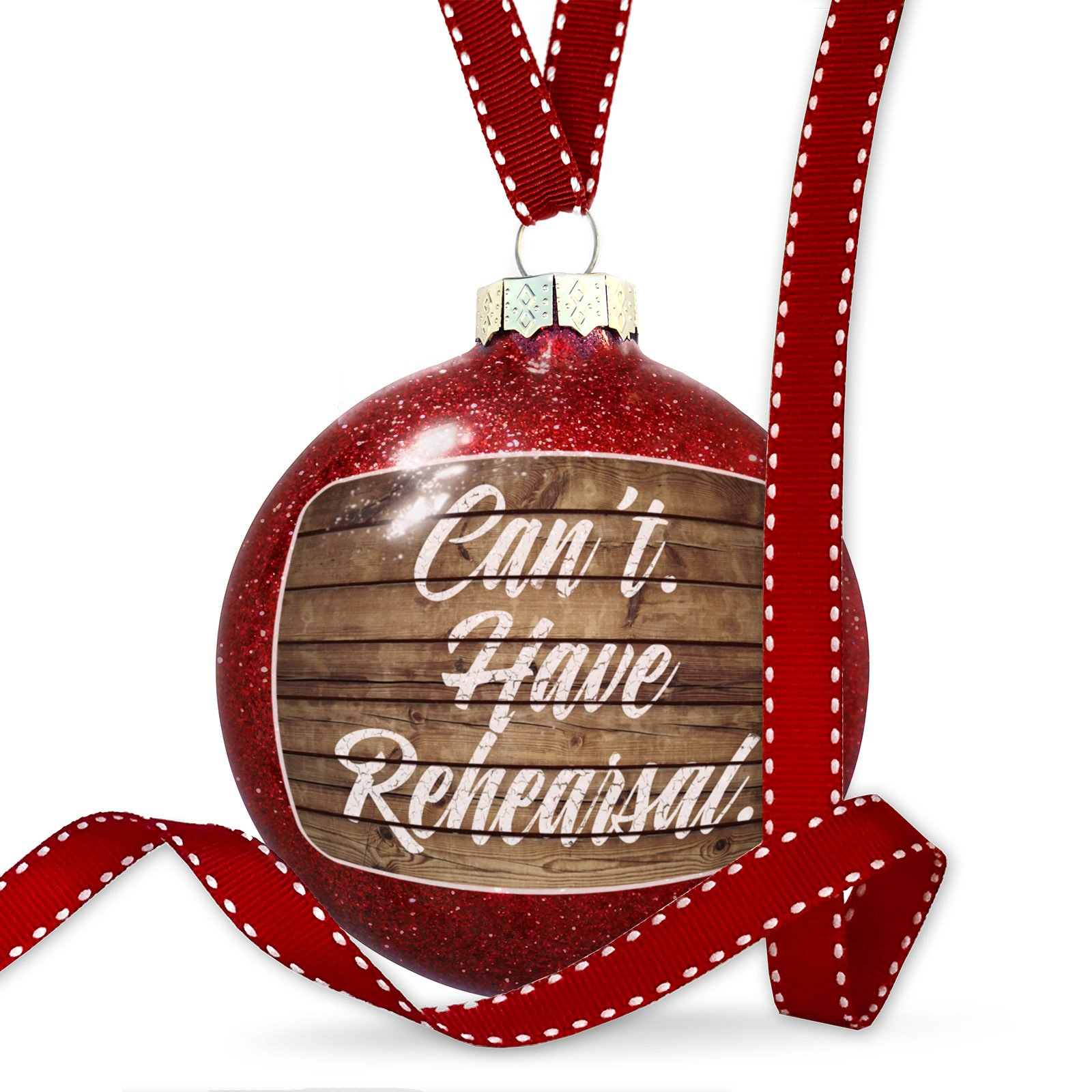 Christmas Decoration Painted Wood Can't. Have Rehearsal. Ornament