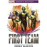 First Team: A Marvel: Xavier's Institute Novel (Marvel Xavier's Institute)