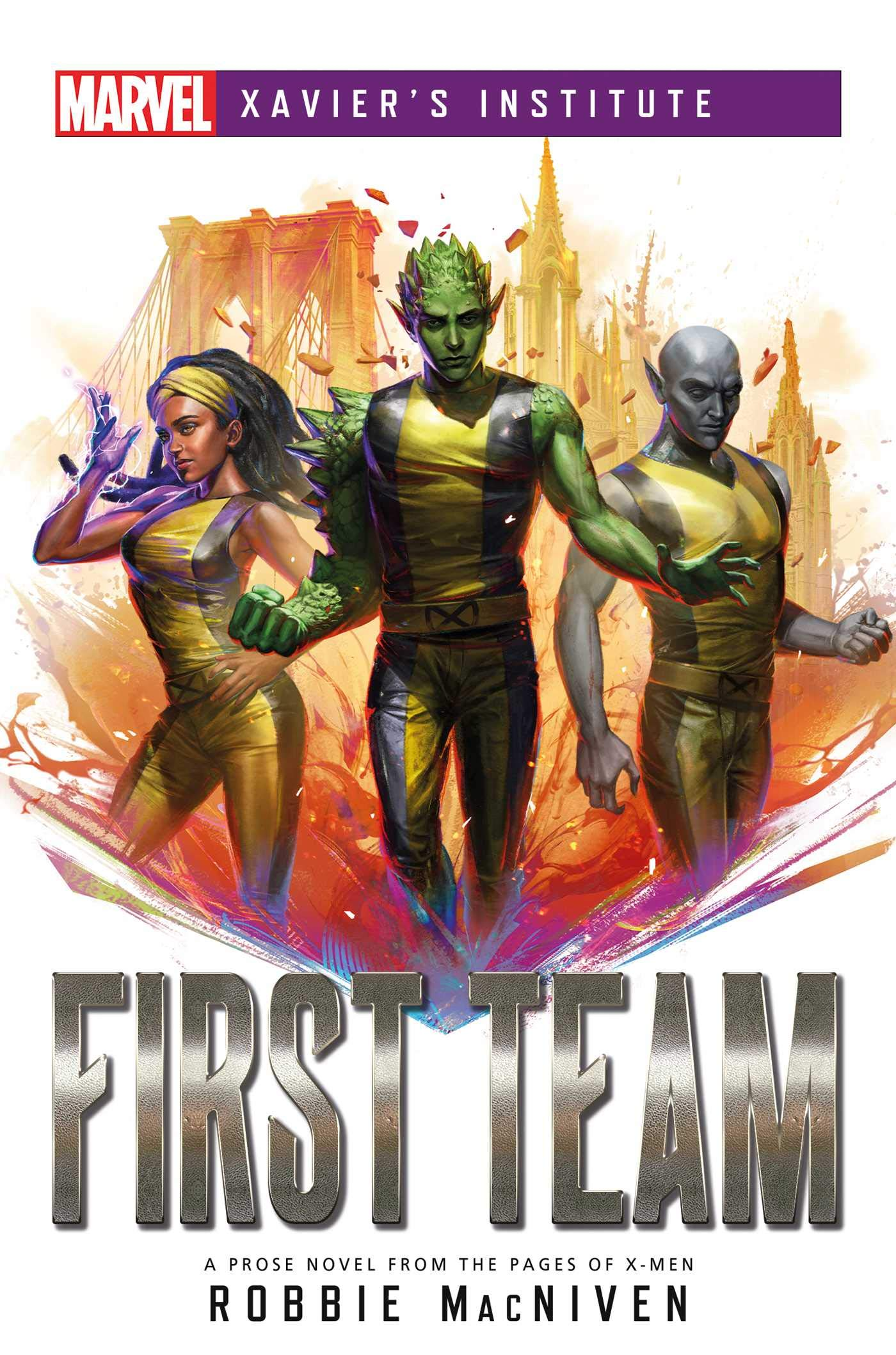 Amazon.com: First Team: A Marvel: Xavier's Institute Novel (9781839080623):  MacNiven, Robbie: Books