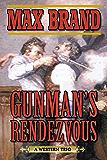 Gunman's Rendezvous: A Western Trio