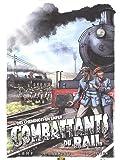 Les combattants du rail, Tome 2 : Des cheminots en enfer