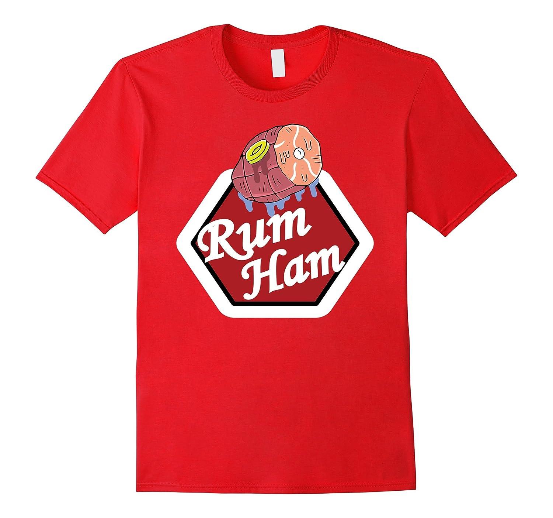 Rum Ham funny Tshirt For Rum Ham Lovers-TH