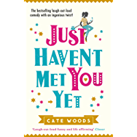 Just Haven't Met You Yet: The Bestselling Laugh-Out-Loud Comedy with an Ingenious Twist!