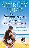 The Sweetheart Secret (A Sweetheart Sisters Novel Book 3)