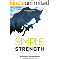Simple Strength: The Outdoor Athlete's Guide to Better Movement