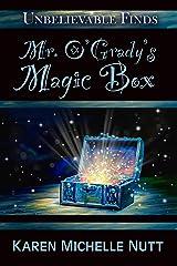 Mr. O'Grady's Magic Box (Unbelievable Finds Book 1)