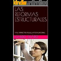 LAS REFORMAS ESTRUCTURALES: Y SU IMPACTO EN LA JUSTICIA LABORAL